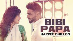 New Punjabi Song | Bibi Papa | Desi Crew | Harpee Dhillon | Latest Punja...