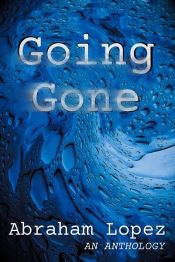 Going Gone by Abraham Lopez - OnlineBookClub.org Book of the Day! @abelopez1979 @OnlineBookClub