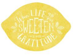 When Life Gets Sour Sweeten it With Gratitude Lemon Print and Handout Lemon Quotes, Lemon Kitchen Decor, Lemon Party, Relief Society Activities, Lemon Print, Mellow Yellow, Decoration, Sayings, Words