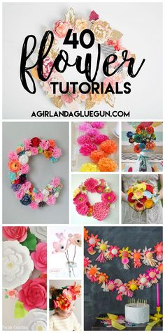 over 40 awesome flower tutorials a girl and a glue gun