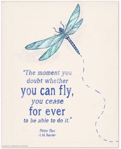 You Can Fly Children's Literature Inspirational Quote Poster for Home, Classroom or Library Featuring a Beloved J. Barrie Quote: Children`s literature inspirational quote poster. Printed on heavy, paper. Quote Posters, Quote Prints, Library Posters, Peace Quotes, Life Quotes, Qoutes, Success Quotes, Quotations, Dragonfly Quotes