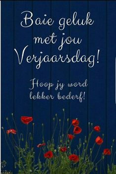 Hoop my word leaker bederf. Religious Birthday Wishes, Happy Bday Wishes, Friend Birthday Quotes, Birthday Wishes For Friend, Happy Birthday Messages, Happy Birthday Quotes, Happy Birthday Greetings, Happy Birthday In Afrikaans, Afrikaanse Quotes