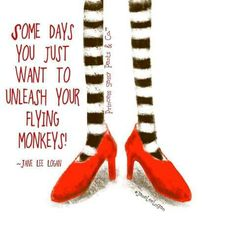 """Oz: The of ~ """"Some days, you just want to unleash your flying monkeys."""" Princess Sassy Pants & Co. Sassy Quotes, Great Quotes, Quotes To Live By, Me Quotes, Funny Quotes, Inspirational Quotes, Logan Quotes, Witch Quotes, Motivational Quotes"""