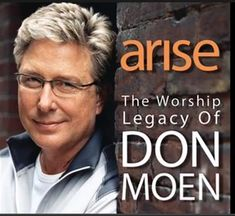 One of the classic, all-time worship leaders - Don Moen!