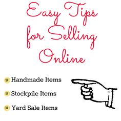 Easy Tips for Selling Online: Stock pile items, handmade items, yard sale items, etc! TheUnextreme.com