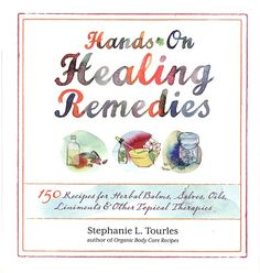 Hands on Healing Remedies by Stephanie L. Tourles