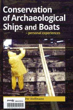 Conservation of Archaeological Ships and Boats