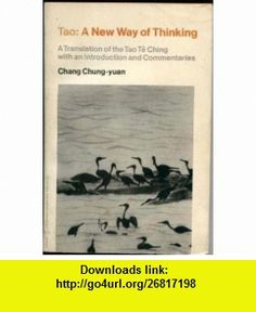 Tao, a new way of thinking A translation of the Tao te ching, with an introduction and commentaries (Harper colophon  ; CN 356) (9780060903565) Lao-tzu , ISBN-10: 0060903562  , ISBN-13: 978-0060903565 ,  , tutorials , pdf , ebook , torrent , downloads , rapidshare , filesonic , hotfile , megaupload , fileserve