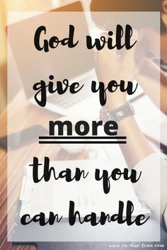 God WILL Give Us More Than We Can Handle. The promise is that He meets us and carries us through what we have to handle. Christian Films, Christian Marriage, Christian Women, Christian Living, Christian Faith, Christian Quotes, Light Of Christ, Jesus Girl, Christian Encouragement