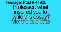 Me everyday in English, World History, Nutrition and wellness, and every other class.