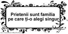 Prietenii sunt familia pe care ti-o alegi singur Signs, Quotes, Quotations, Shop Signs, Quote, Shut Up Quotes, Sign