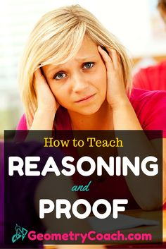 Reasoning and Proof - Geometry Lesson on how to teach your class how to master the process of proving things related and unrelated to Geometry and Algebra. Geometry Proofs, Geometry Lessons, Geometry Activities, Geometry Worksheets, Geometry Help, Math Worksheets, Math Activities, Math Strategies, Math Resources