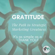 GRATITUDE: The Path to Strategic Marketing Greatness It's as simple as a THANK YOU! #dufferinmedia #sarahclarkebiz Online Marketing, Social Media Marketing, Digital Marketing, Influencer Marketing, Gratitude, Management, Branding, Business, Simple