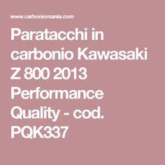 Paratacchi in carbonio Kawasaki Z 800 2013 Performance Quality - cod. PQK337