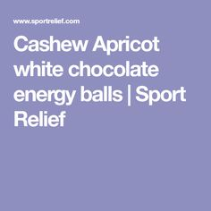 Cashew Apricot white chocolate energy balls | Sport Relief