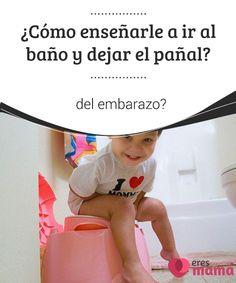 ¿Cómo enseñarle a ir al #baño y dejar el #pañal?   #Enseñar a tu #hijo a ir al baño y dejar el pañal esuna tarea esperada pero temida. Entérate aquí cuándo y cómo hacerlo sinfracasar en el intento.