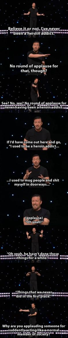Haha, never thought of it that way...Ricky Gervais