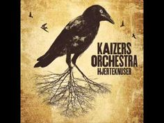 Kaizers Orchestra - Hjerteknuser [HQ] (i love this song.)
