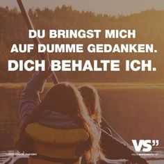 Du bringst mich auf dumme Gedanken. Dich behalte ich. Life Rules, Visual Statements, Thats The Way, English Quotes, Family Love, True Words, Friendship Quotes, Just Love, Love Of My Life