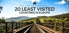 Off the Beaten Path: 20 Least Visited Countries in Europe