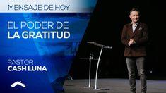 Pastor Cash Luna - El Poder De La Gratitud