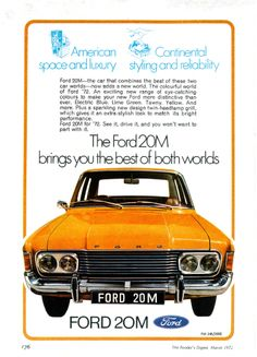 1972 Ford 20M (South Africa)  The P7b lasted a bit longer in South African than in Europe. For its final year, Ford South Africa gave the 20M some new colors and the 26M's dual round headlights. The '72 17M got the 20M grille.