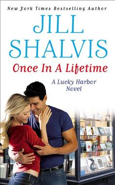 Once in a Lifetime (#9 Lucky Harbor Series) by Jill Shalvis
