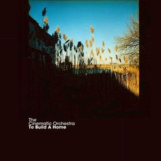 To Build a Home - Single by The Cinematic Orchestra Home Lyrics, Home Song, Music Love, Good Music, Best Songs, Awesome Songs, Music Aesthetic, Magical Wedding, Cultural