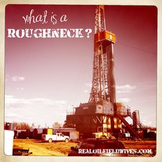 what is a roughneck? #oilfield