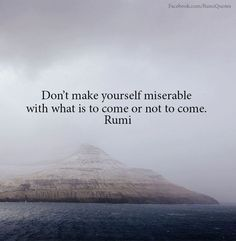Dont make yourself miserable..