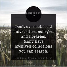 Universities keep all transcripts, theses, yearbooks, various histories, and a wealth of other information.  Don't overlook them as a source.