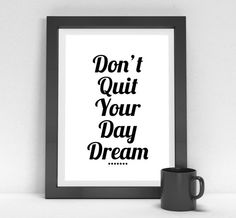 Typographic Art Don't Quit Your Day Dream Wall by InspireEmpire