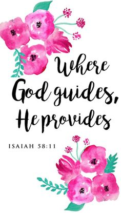 Where God guides, He provides. The Lord is our Shepherd we shall not want! He provided the Holy Spirit to guide, so He will show you His will. Obey the Holy Spirit. He is the best gift w/Salvation. Bible Verses Quotes, Bible Scriptures, Faith Quotes, Praise God Quotes, Motivational Bible Verses, Faith Scripture, Healing Scriptures, Strength Quotes, Bible Prayers
