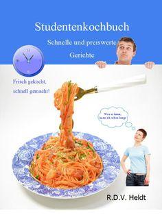 Dieses kleine Kochbüchlein richtet sich speziell an Studenten und Schüler mit kleinem Geldbeutel, denn auch Studenten und Schüler müssen essen.