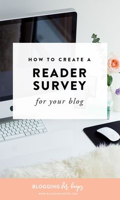 How to create a reader survey for your blog to get insights on what readers like and dislike