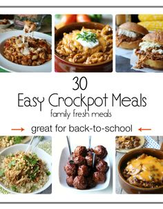 30 Easy Crockpot Recipes - Perfect for back to school time. The best crockpot meals out there! FamilyFreshMeals.com