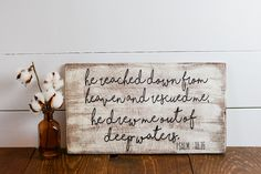 Home Decor, Inspirational quote, Bible Verse, Distressed wooden signs, Psalms 18:16, wooden signs, Shabby chic, Rustic wood sign by ARaeofGraceByNina on Etsy https://www.etsy.com/listing/280831018/home-decor-inspirational-quote-bible