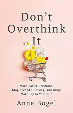 [ePUB] Don't Overthink It: Make Easier Decisions, Stop Second-Guessing, and Bring More Joy to Your Life By Anne Bogel pdf books for kids books 2019 books books online price books books 2019 books of 2019 books 2019 books to read 2019 Self Love Books, Best Self Help Books, Good Books, Books To Read, My Books, Kindle, It Pdf, How To Read People, Reading Lists