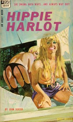 'She swings both ways - and always way out!' ~ Hippie Harlot cover art by Robert Bonfils.