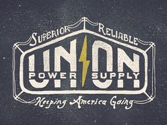 Dribbble - Union Power Supply by Adam Trageser #vintage