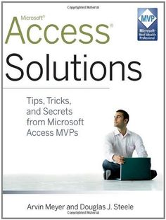 Access Solutions: Tips, Tricks, and Secrets from Microsoft Access MVPs by Arvin Meyer. $31.49. Author: Arvin Meyer. Publication: October 12, 2010. Publisher: Wiley (October 12, 2010). Save 37%!