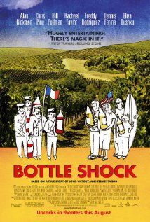 BOTTLE SHOCK...Great underdog movie about my favorite subject, WINE.  Funny with wonderful relationship nuances.