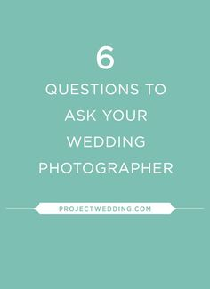 tips + tricks | 6 questions to ask your wedding photographer | via: project wedding