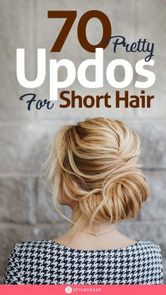70 Pretty Updos For Short Hair 2019 Up Dos For Short Hair hair Pretty short Updos Easy Casual Updo, Short Hair Updo Easy, Short Hair Ponytail Hairstyles, Short Bob Updo, 80s Hairstyles, Messy Updo, Prom Hair Updo, Hair Dos, 4c Hair