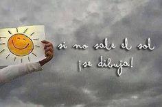 Si no sale el Sol... #Motivación #Coaching