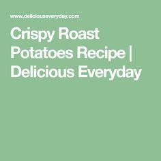 Crispy Roast Potatoes Recipe | Delicious Everyday