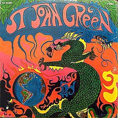 St. John Green - St. John Green(1968)  Bizarre, hippie type, dramatic style productions, with spoken word passages and tongue-in-cheek lyrics. For the most part, the actual 'music' seems to take a back seat to the rest of the shenanigans. Certainly one of the more unusual releases in the psych genre.  http://youtu.be/2IYjWIFUd_c