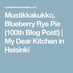 Mustikkakukko, Blueberry Rye Pie (100th Blog Post!) | My Dear Kitchen in Helsinki