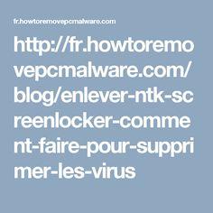 http://fr.howtoremovepcmalware.com/blog/enlever-ntk-screenlocker-comment-faire-pour-supprimer-les-virus