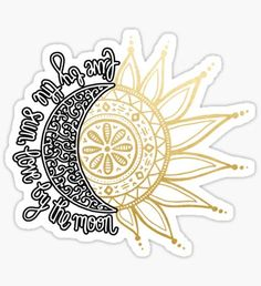 Live by the sun, Love by the moon Pegatina